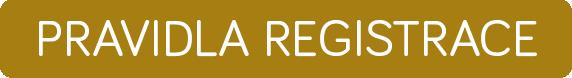 PRAVIDLA REGISTRACE
